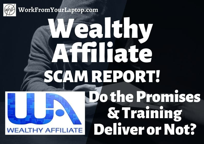 Wealthy Affiliate Scam Report