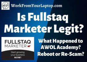 is fullstaq marketer legit what happened to awol academy